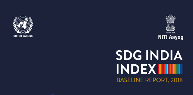 NITI Aayog Releases SDG India Index: Baseline Report 2018