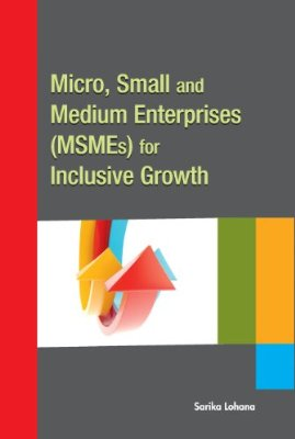 Micro, Small and Medium Enterprises (MSMEs) for Inclusive Growth