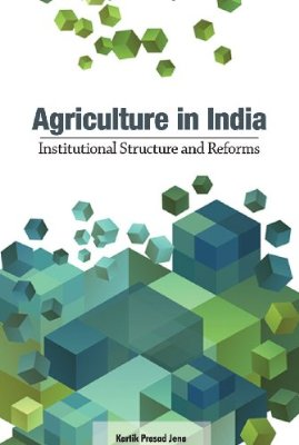 Agriculture in India : Institutional Structure and Reforms