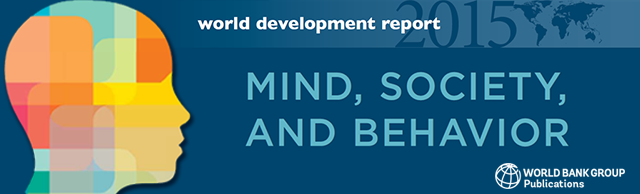 World Development Report 2015 : Mind, Society, and Behavior
